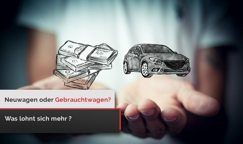 Neuwagen Gebrauchtwagen Auto gebraucht kaufen neu oder gebraucht
